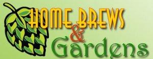 Home Brews and Gardens